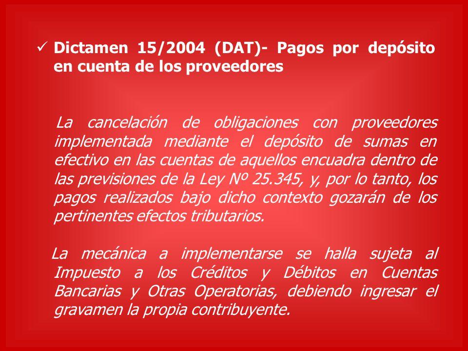 Dictamen 15/2004 (DAT)- Pagos por depósito en cuenta de los proveedores La cancelación de obligaciones con proveedores implementada mediante el depósi