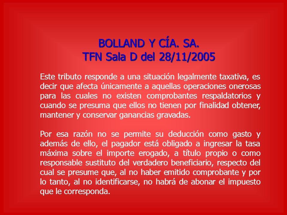 BOLLAND Y CÍA. SA. TFN Sala D del 28/11/2005 Este tributo responde a una situación legalmente taxativa, es decir que afecta únicamente a aquellas oper