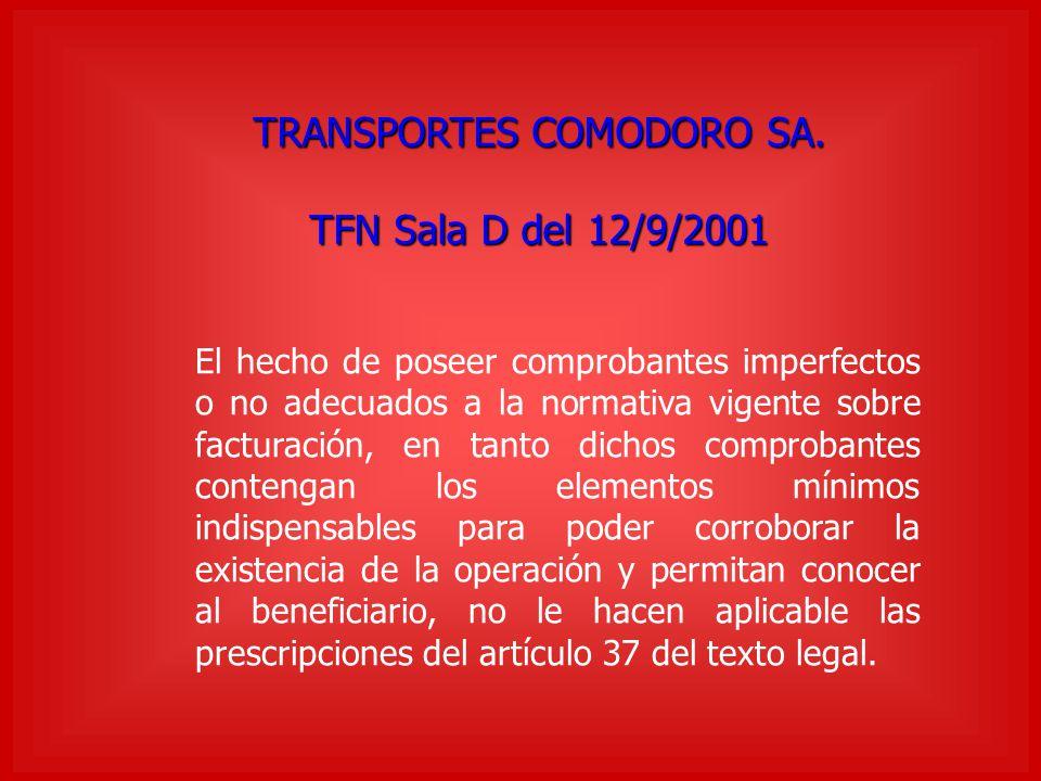 TRANSPORTES COMODORO SA. TFN Sala D del 12/9/2001 El hecho de poseer comprobantes imperfectos o no adecuados a la normativa vigente sobre facturación,