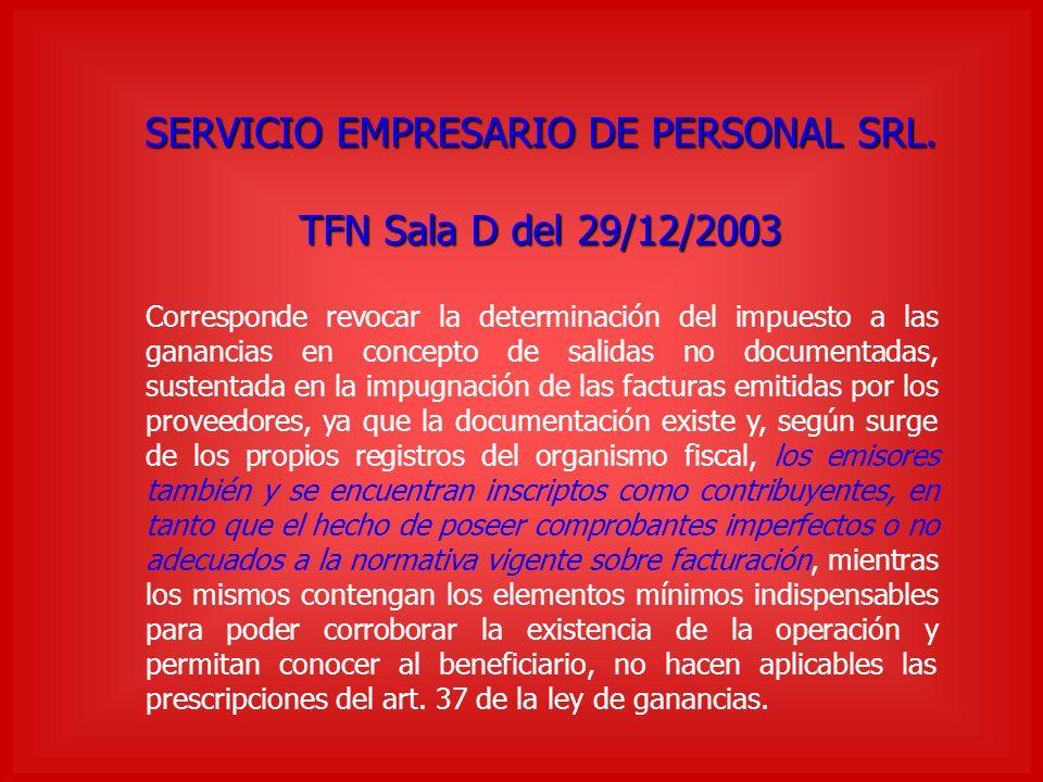 SERVICIO EMPRESARIO DE PERSONAL SRL. TFN Sala D del 29/12/2003 Corresponde revocar la determinación del impuesto a las ganancias en concepto de salida