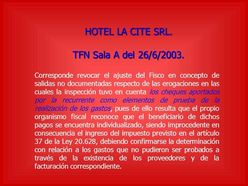 HOTEL LA CITE SRL. TFN Sala A del 26/6/2003. Corresponde revocar el ajuste del Fisco en concepto de salidas no documentadas respecto de las erogacione