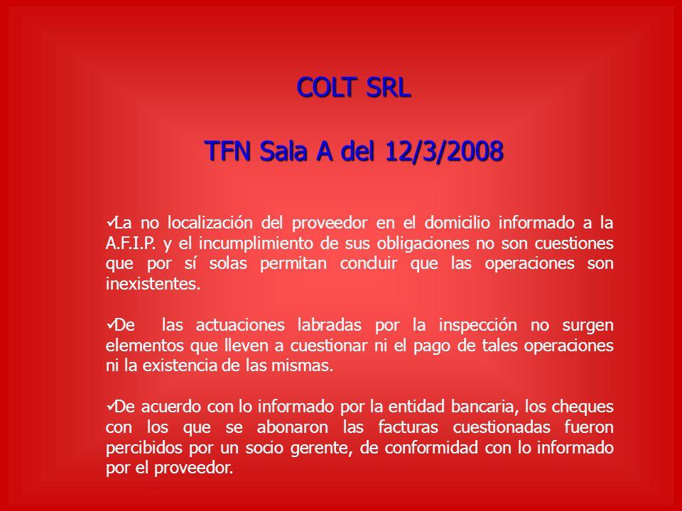 COLT SRL TFN Sala A del 12/3/2008 La no localización del proveedor en el domicilio informado a la A.F.I.P. y el incumplimiento de sus obligaciones no