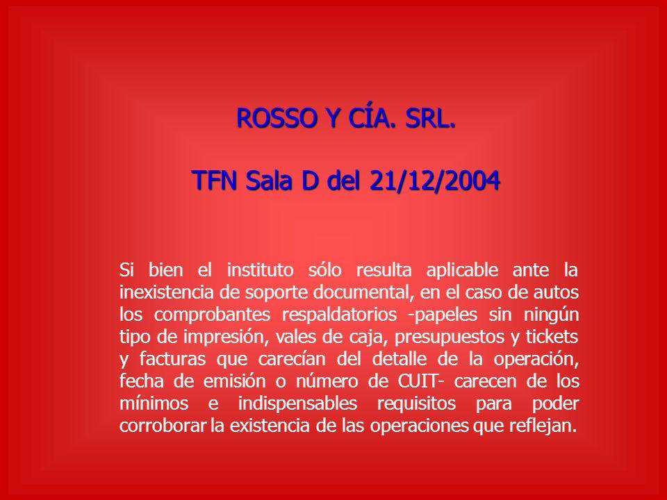 ROSSO Y CÍA. SRL. TFN Sala D del 21/12/2004 Si bien el instituto sólo resulta aplicable ante la inexistencia de soporte documental, en el caso de auto