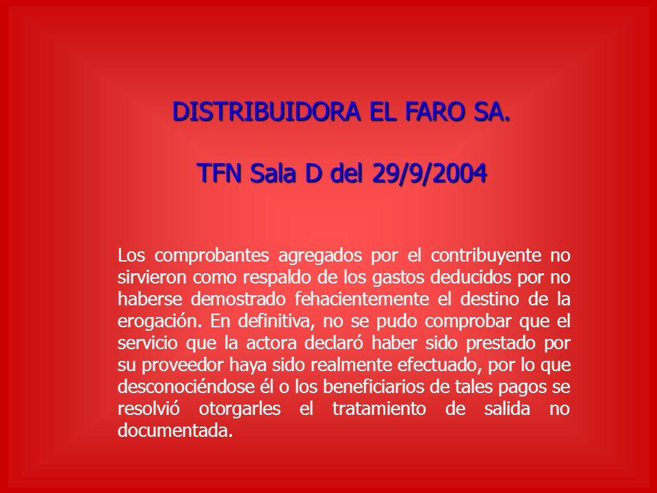 DISTRIBUIDORA EL FARO SA. TFN Sala D del 29/9/2004 Los comprobantes agregados por el contribuyente no sirvieron como respaldo de los gastos deducidos
