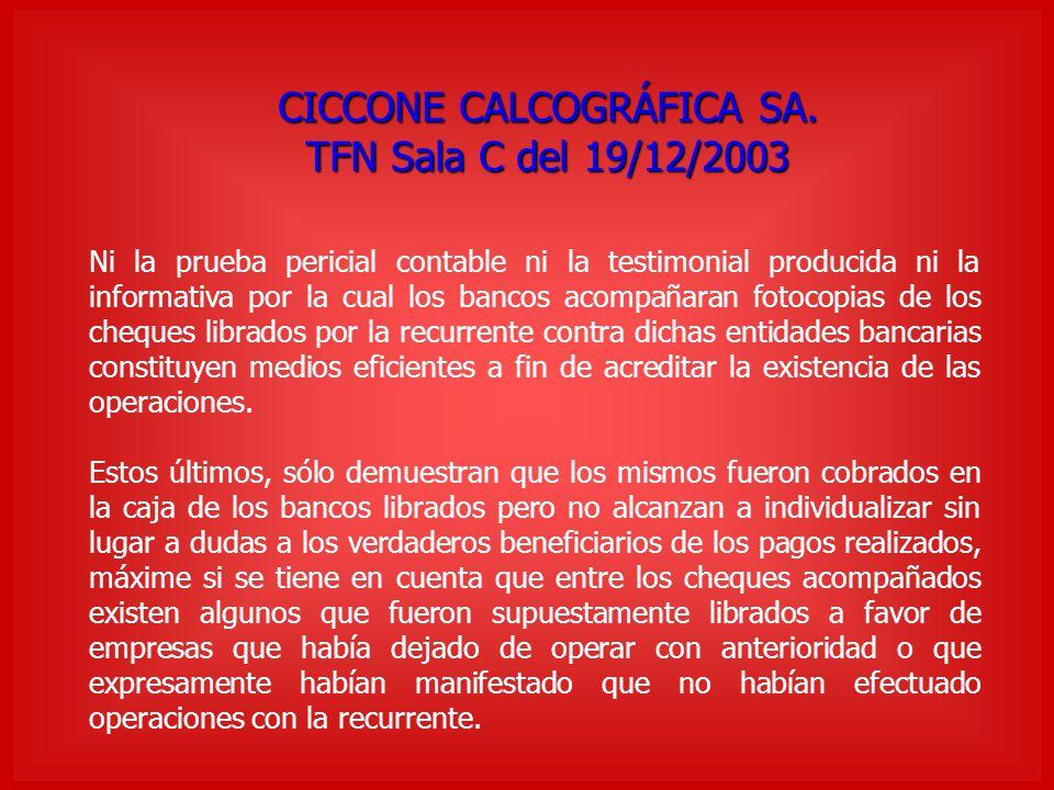 CICCONE CALCOGRÁFICA SA. TFN Sala C del 19/12/2003 Ni la prueba pericial contable ni la testimonial producida ni la informativa por la cual los bancos