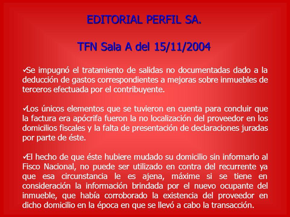 EDITORIAL PERFIL SA. TFN Sala A del 15/11/2004 Se impugnó el tratamiento de salidas no documentadas dado a la deducción de gastos correspondientes a m