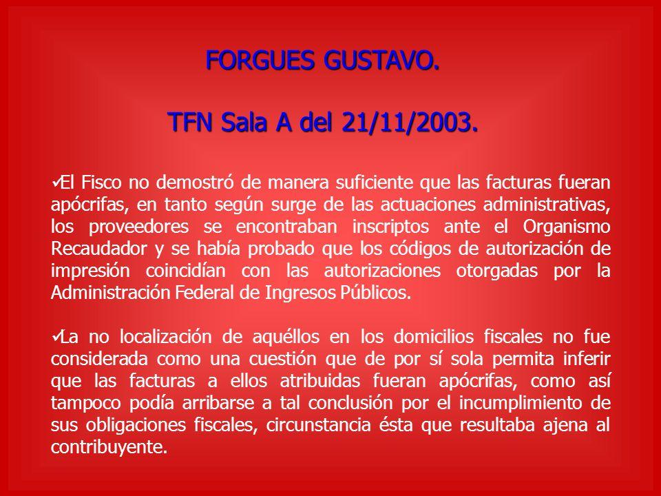 FORGUES GUSTAVO. TFN Sala A del 21/11/2003. El Fisco no demostró de manera suficiente que las facturas fueran apócrifas, en tanto según surge de las a