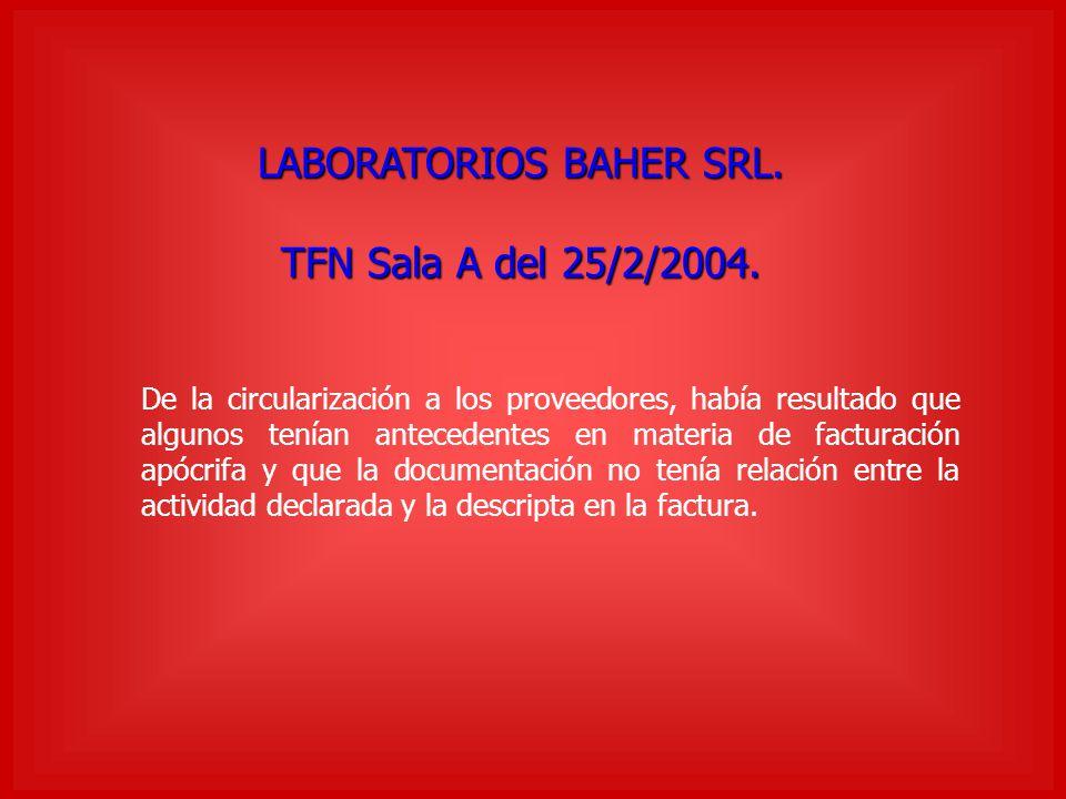 LABORATORIOS BAHER SRL. TFN Sala A del 25/2/2004. De la circularización a los proveedores, había resultado que algunos tenían antecedentes en materia