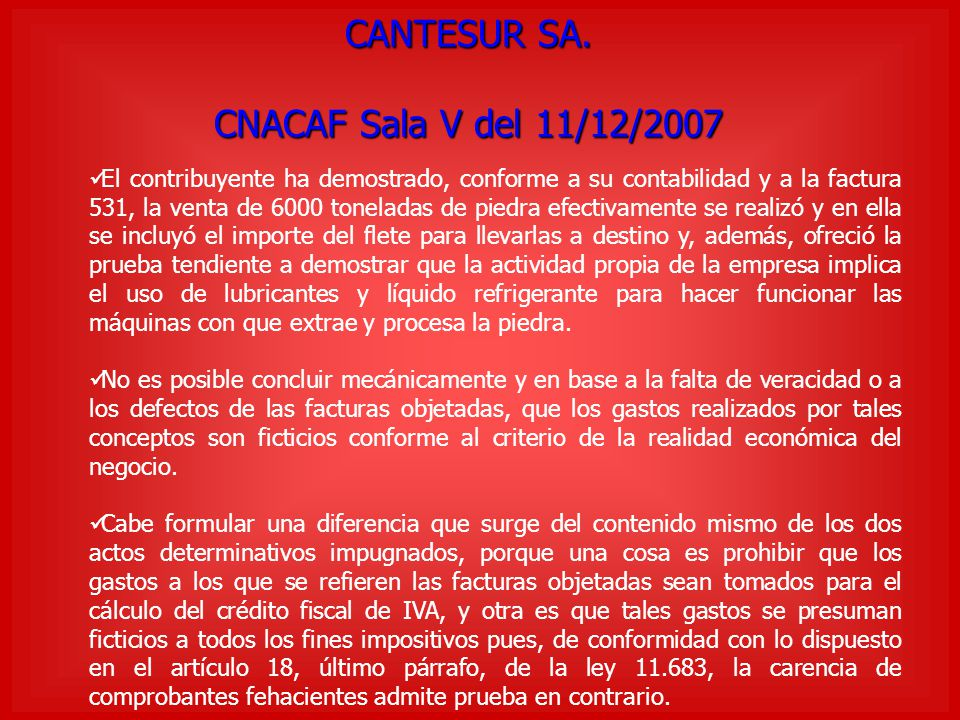 CANTESUR SA. CNACAF Sala V del 11/12/2007 El contribuyente ha demostrado, conforme a su contabilidad y a la factura 531, la venta de 6000 toneladas de