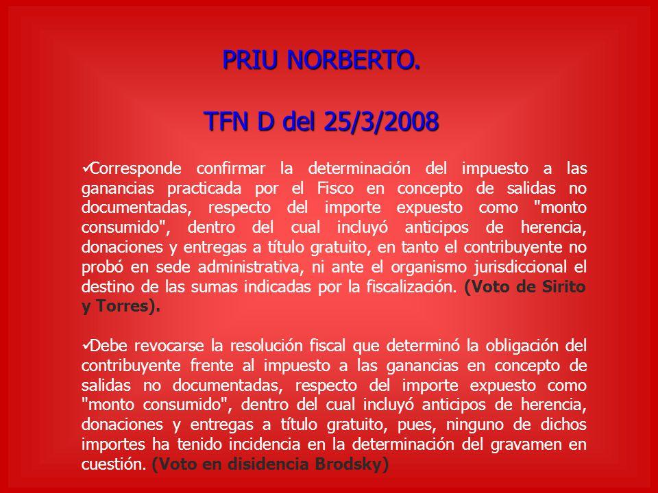 PRIU NORBERTO. TFN D del 25/3/2008 Corresponde confirmar la determinación del impuesto a las ganancias practicada por el Fisco en concepto de salidas