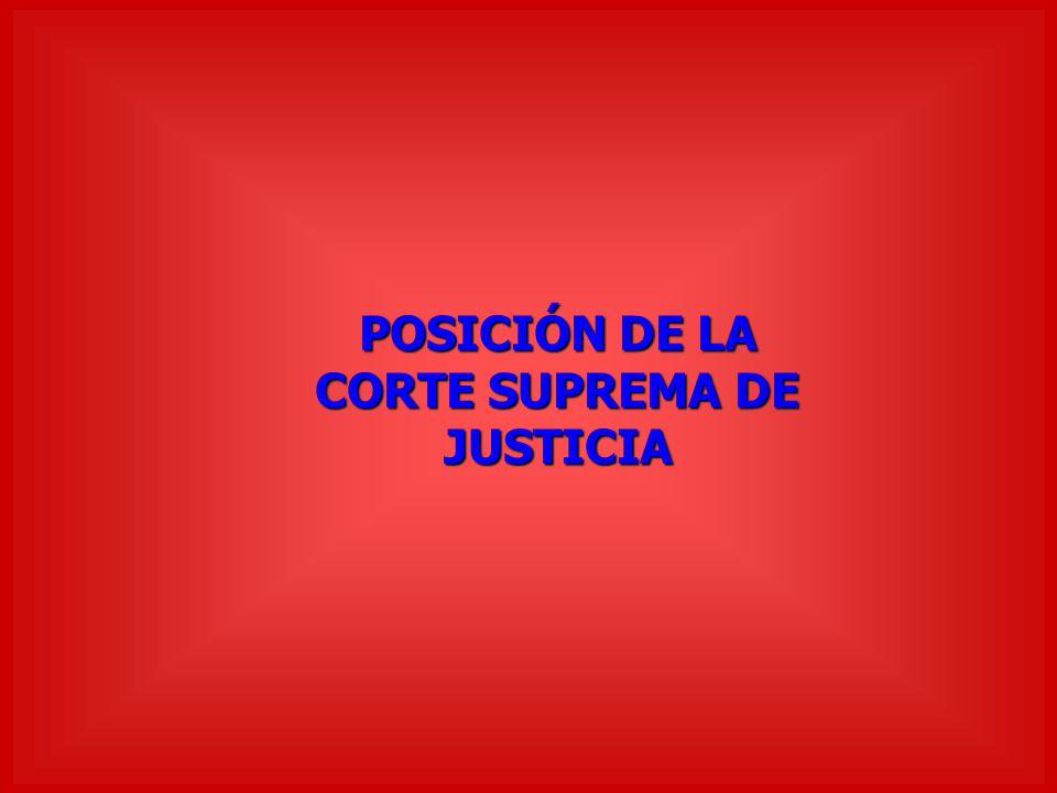 POSICIÓN DE LA CORTE SUPREMA DE JUSTICIA