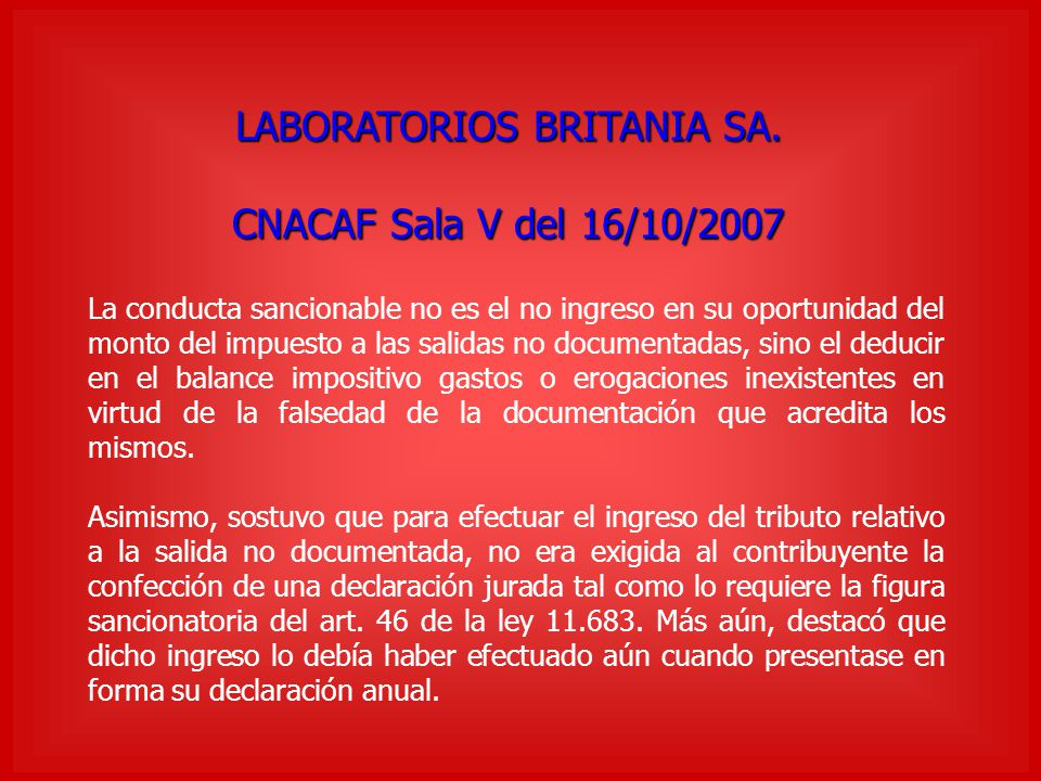 LABORATORIOS BRITANIA SA. CNACAF Sala V del 16/10/2007 La conducta sancionable no es el no ingreso en su oportunidad del monto del impuesto a las sali