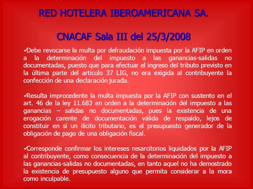 RED HOTELERA IBEROAMERICANA SA. CNACAF Sala III del 25/3/2008 Debe revocarse la multa por defraudación impuesta por la AFIP en orden a la determinació