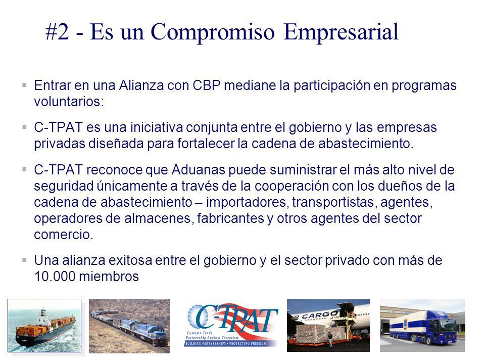 Entrar en una Alianza con CBP mediane la participación en programas voluntarios: C-TPAT es una iniciativa conjunta entre el gobierno y las empresas pr