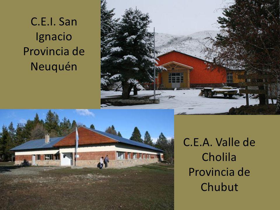 C.E.I. San Ignacio Provincia de Neuquén C.E.A. Valle de Cholila Provincia de Chubut