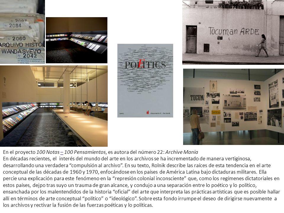 En el proyecto 100 Notas – 100 Pensamientos, es autora del número 22: Archive Mania En décadas recientes, el interés del mundo del arte en los archivo