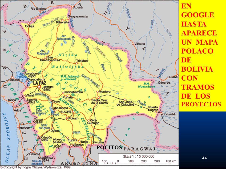 44 POCITOS EN GOOGLE HASTA APARECE UN MAPA POLACO DE BOLIVIA CON TRAMOS DE LOS PROYECTOS