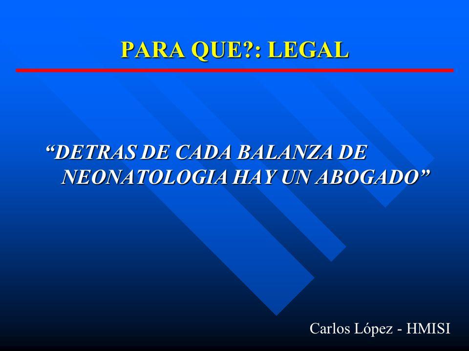 PARA QUE?: LEGAL DETRAS DE CADA BALANZA DE NEONATOLOGIA HAY UN ABOGADO Carlos López - HMISI