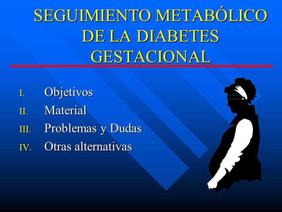 SEGUIMIENTO METABÓLICO DE LA DIABETES GESTACIONAL I.