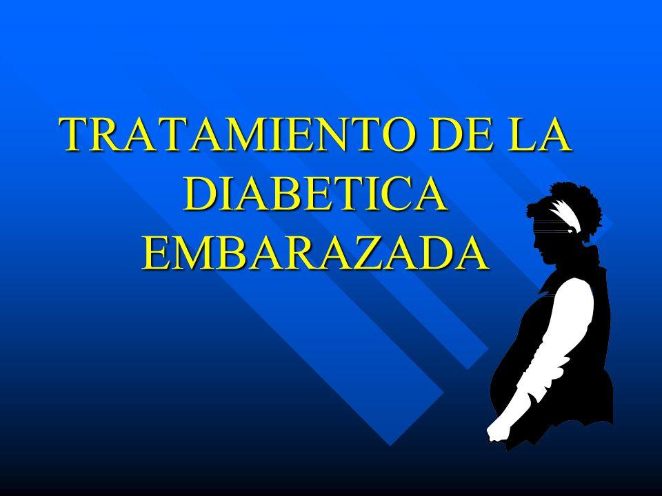TRATAMIENTO DE LA DIABETICA EMBARAZADA