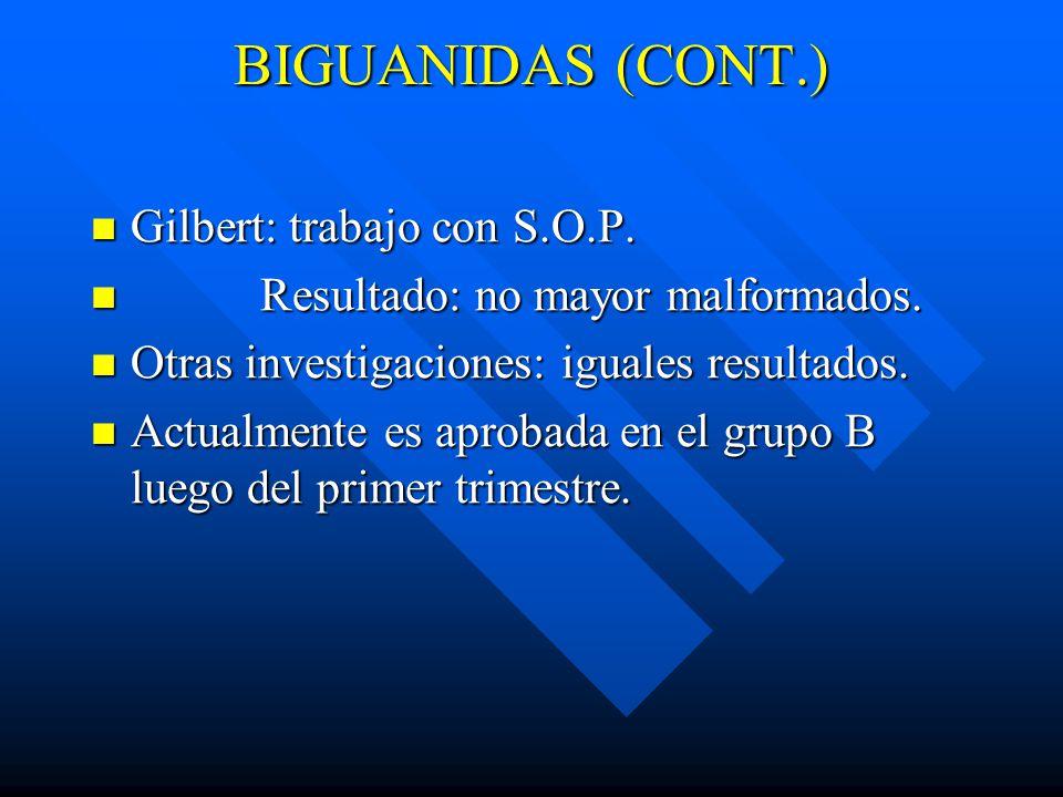 BIGUANIDAS (CONT.) Gilbert: trabajo con S.O.P.Gilbert: trabajo con S.O.P.