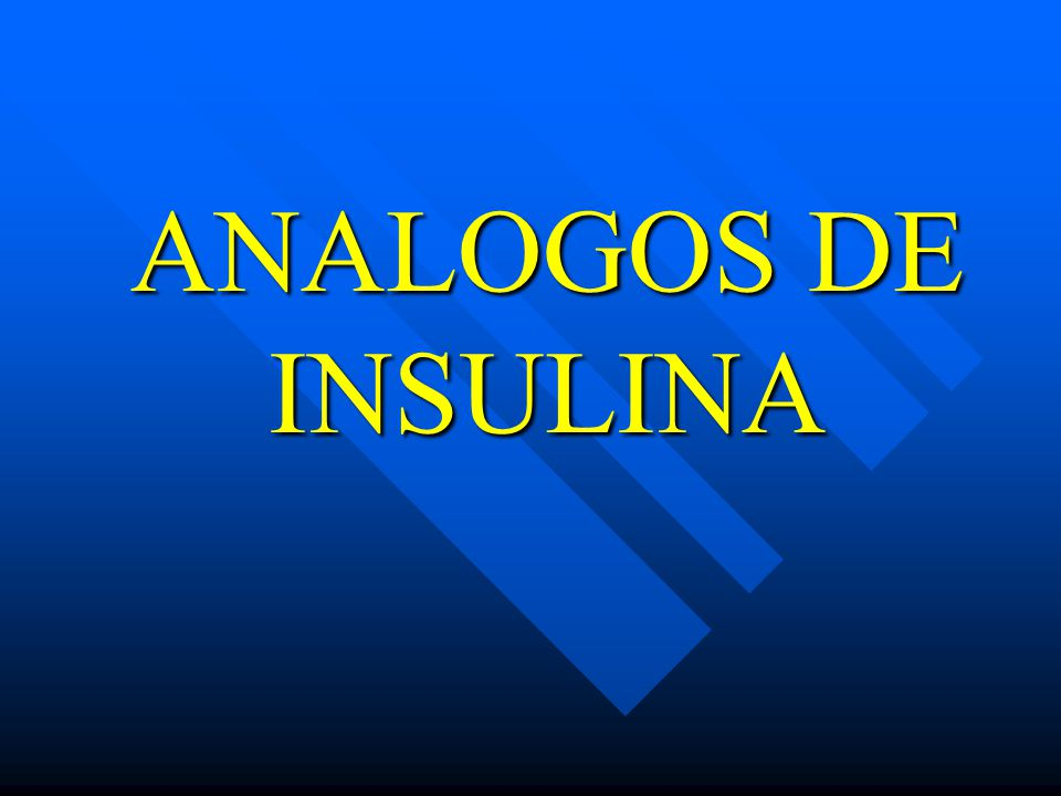 ANALOGOS DE INSULINA