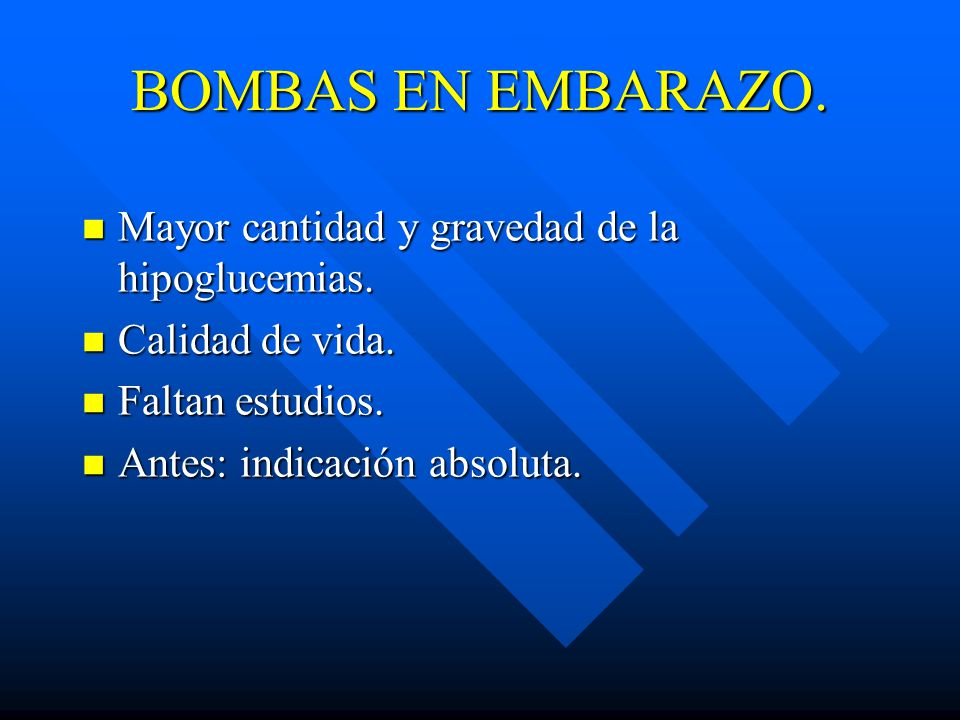 BOMBAS EN EMBARAZO.Mayor cantidad y gravedad de la hipoglucemias.