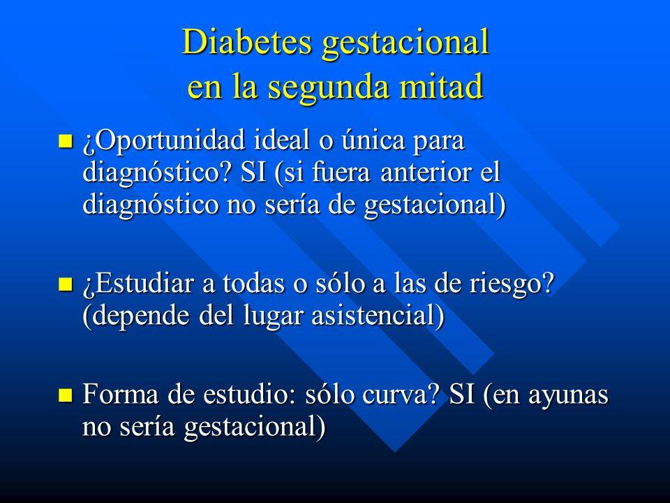 Diabetes gestacional en la segunda mitad ¿Oportunidad ideal o única para diagnóstico.