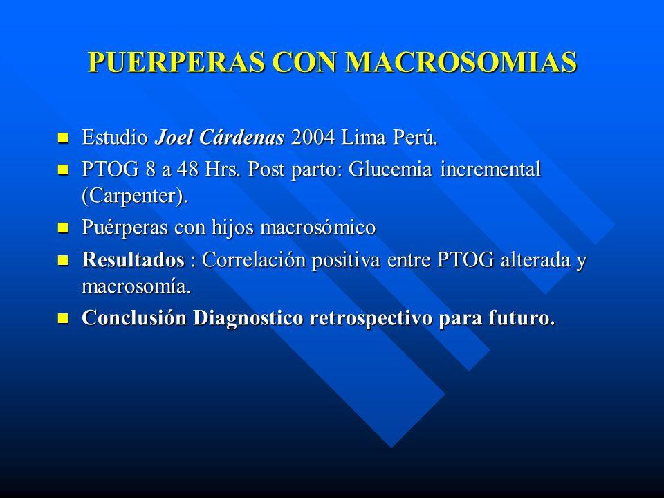 PUERPERAS CON MACROSOMIAS Estudio Joel Cárdenas 2004 Lima Perú.