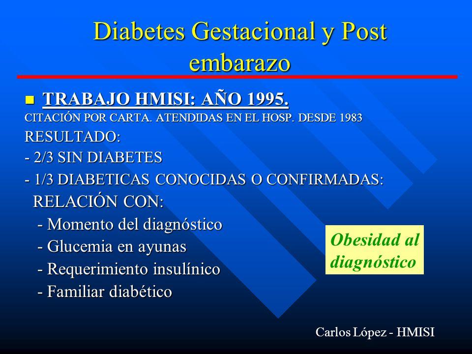 Diabetes Gestacional y Post embarazo TRABAJO HMISI: AÑO 1995.