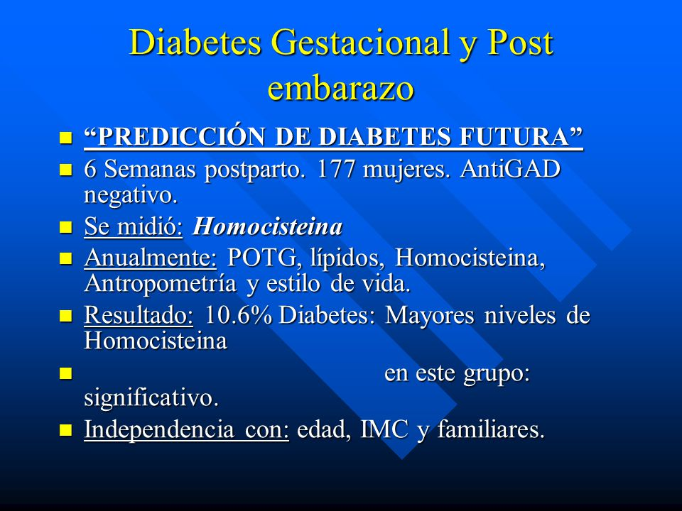 Diabetes Gestacional y Post embarazo PREDICCIÓN DE DIABETES FUTURAPREDICCIÓN DE DIABETES FUTURA 6 Semanas postparto. 177 mujeres. AntiGAD negativo. 6