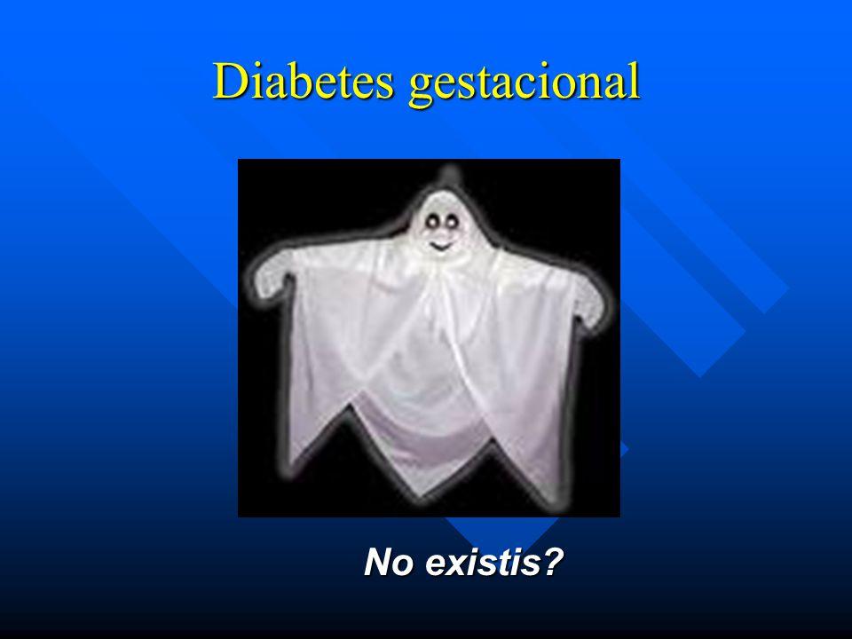 Diabetes gestacional No existis?