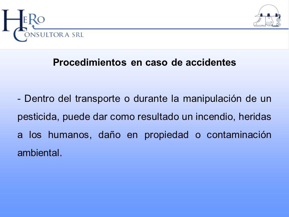 Procedimientos en caso de accidentes - Dentro del transporte o durante la manipulación de un pesticida, puede dar como resultado un incendio, heridas