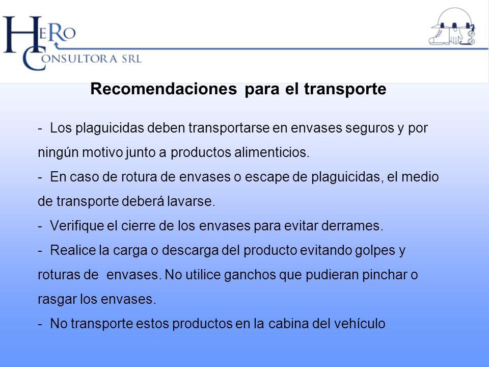 Recomendaciones para el transporte - Los plaguicidas deben transportarse en envases seguros y por ningún motivo junto a productos alimenticios. - En c
