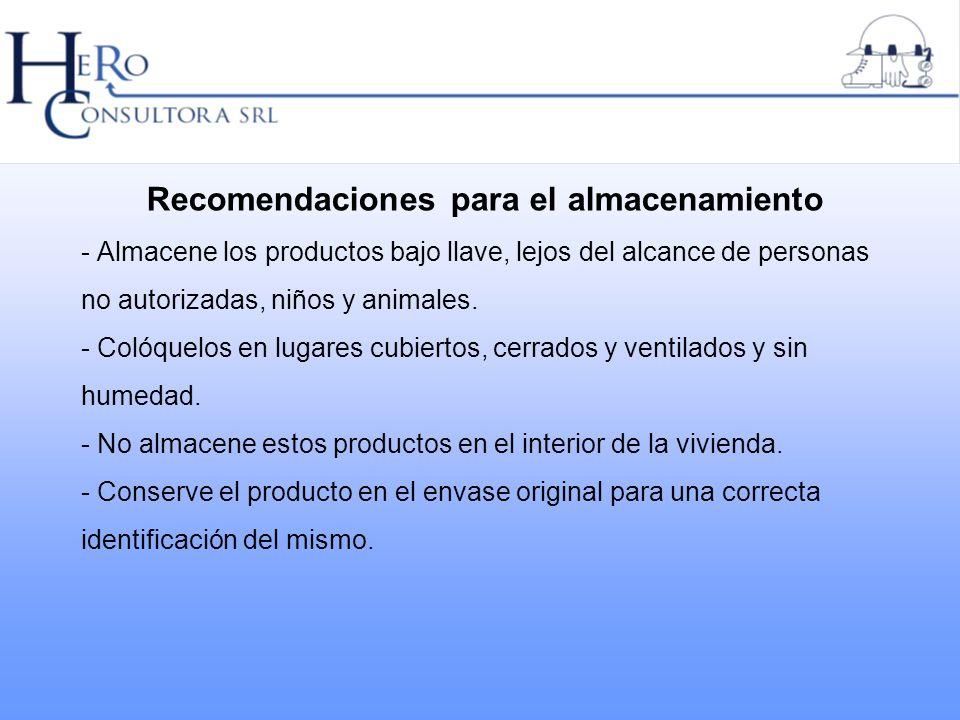 Recomendaciones para el almacenamiento - Almacene los productos bajo llave, lejos del alcance de personas no autorizadas, niños y animales. - Colóquel