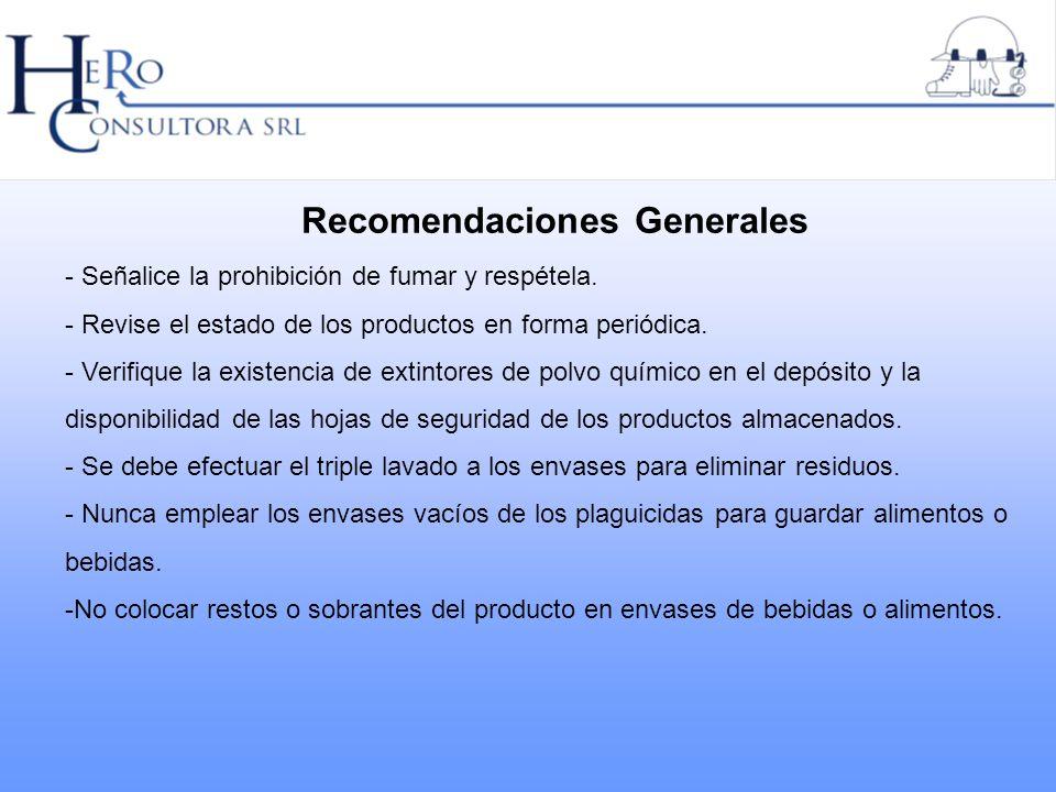 Recomendaciones Generales - Señalice la prohibición de fumar y respétela. - Revise el estado de los productos en forma periódica. - Verifique la exist