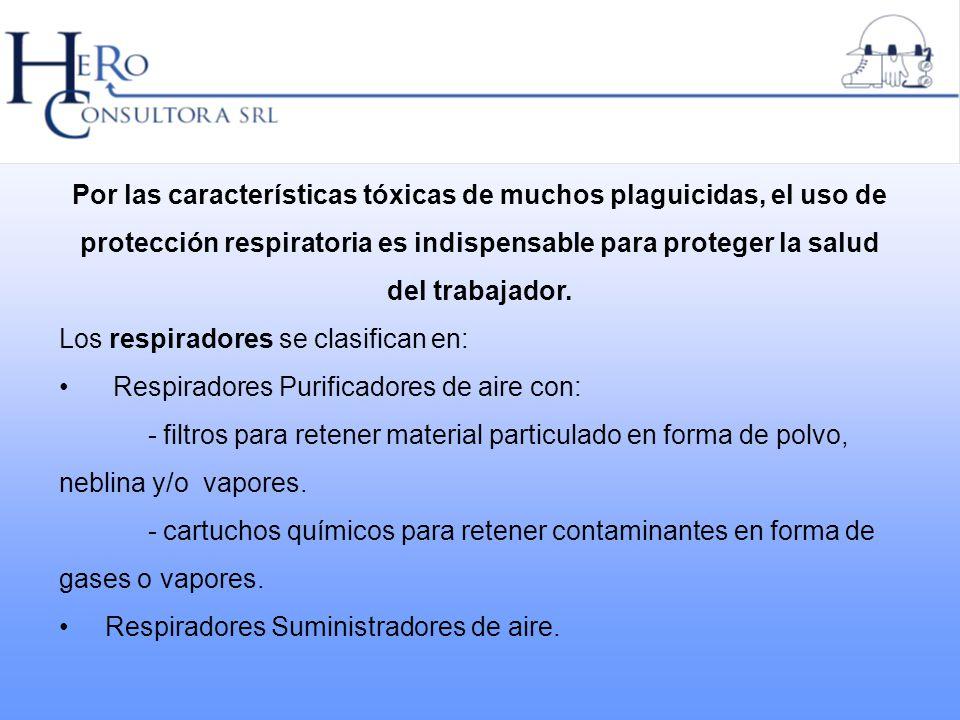 Seleccionar los respiradores y el filtro adecuado para el tipo de plaguicida que se va a utilizar.