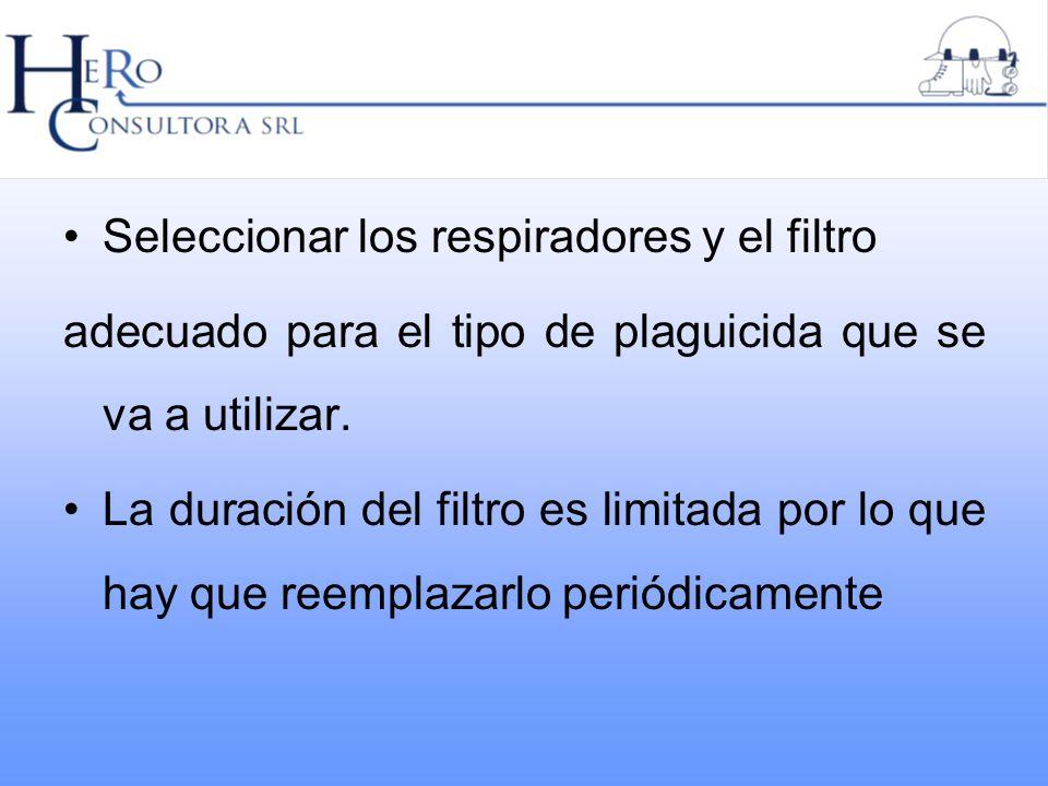 Seleccionar los respiradores y el filtro adecuado para el tipo de plaguicida que se va a utilizar. La duración del filtro es limitada por lo que hay q