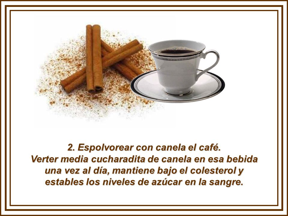 2.Espolvorear con canela el café.