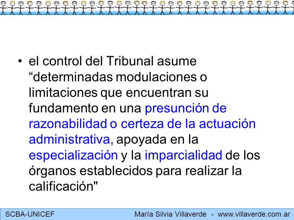 SCBA-UNICEF María Silvia Villaverde - www.villaverde.com.ar el control del Tribunal asume determinadas modulaciones o limitaciones que encuentran su f