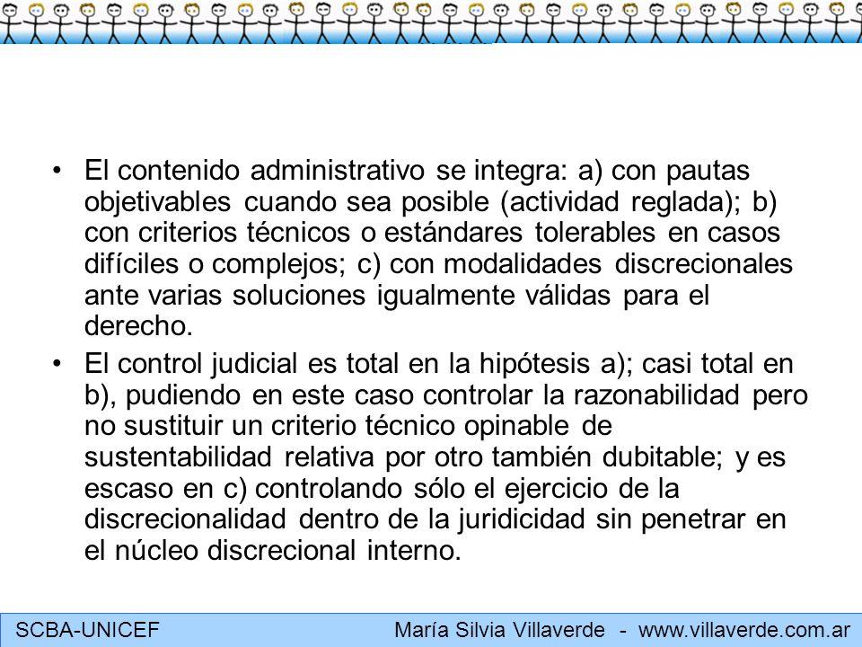SCBA-UNICEF María Silvia Villaverde - www.villaverde.com.ar El contenido administrativo se integra: a) con pautas objetivables cuando sea posible (act