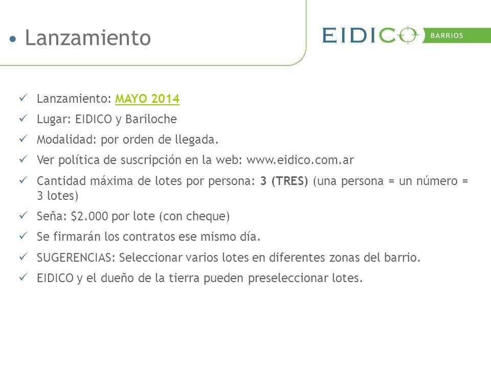 Lanzamiento: MAYO 2014 Lugar: EIDICO y Bariloche Modalidad: por orden de llegada.