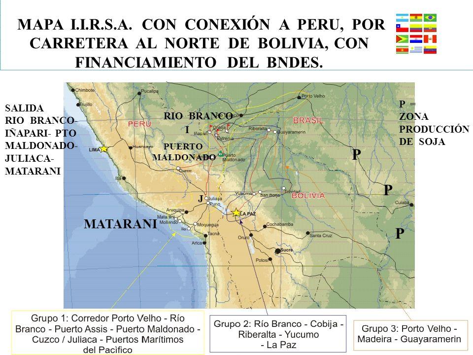 43 MAPA I.I.R.S.A. CON CONEXIÓN A PERU, POR CARRETERA AL NORTE DE BOLIVIA, CON FINANCIAMIENTO DEL BNDES. SALIDA RIO BRANCO- IÑAPARI- PTO MALDONADO- JU
