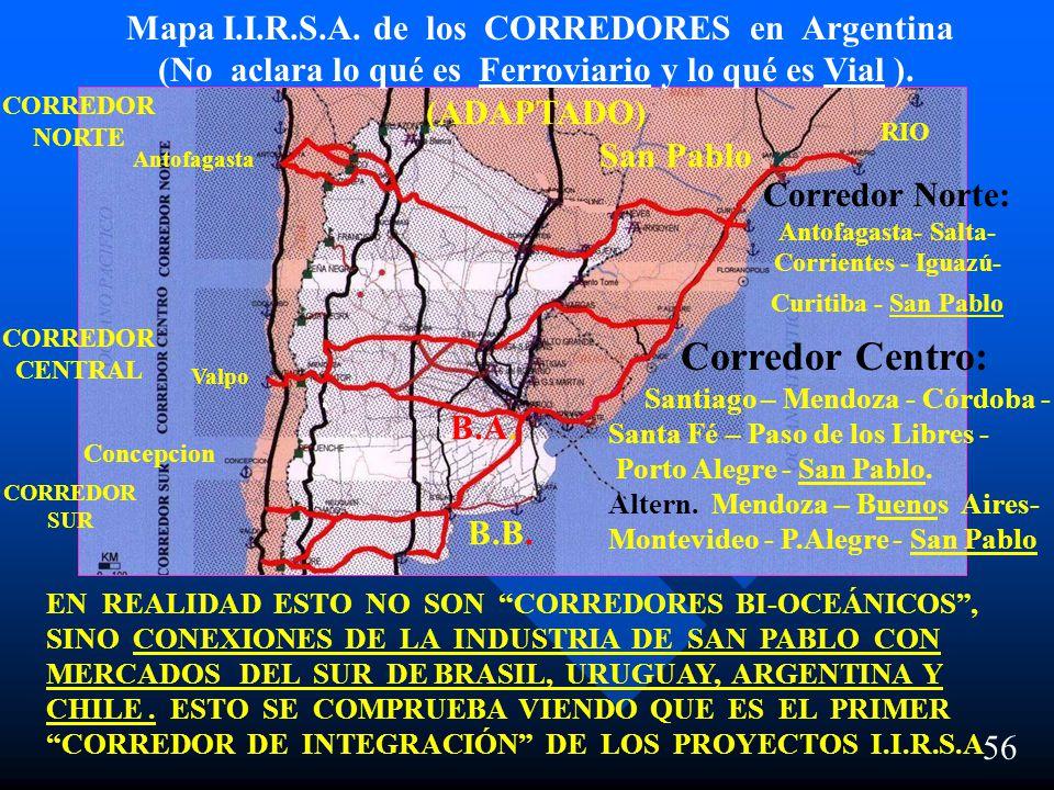 56 Corredores de Integración en la República Argentina Mapa I.I.R.S.A. de los CORREDORES en Argentina (No aclara lo qué es Ferroviario y lo qué es Via