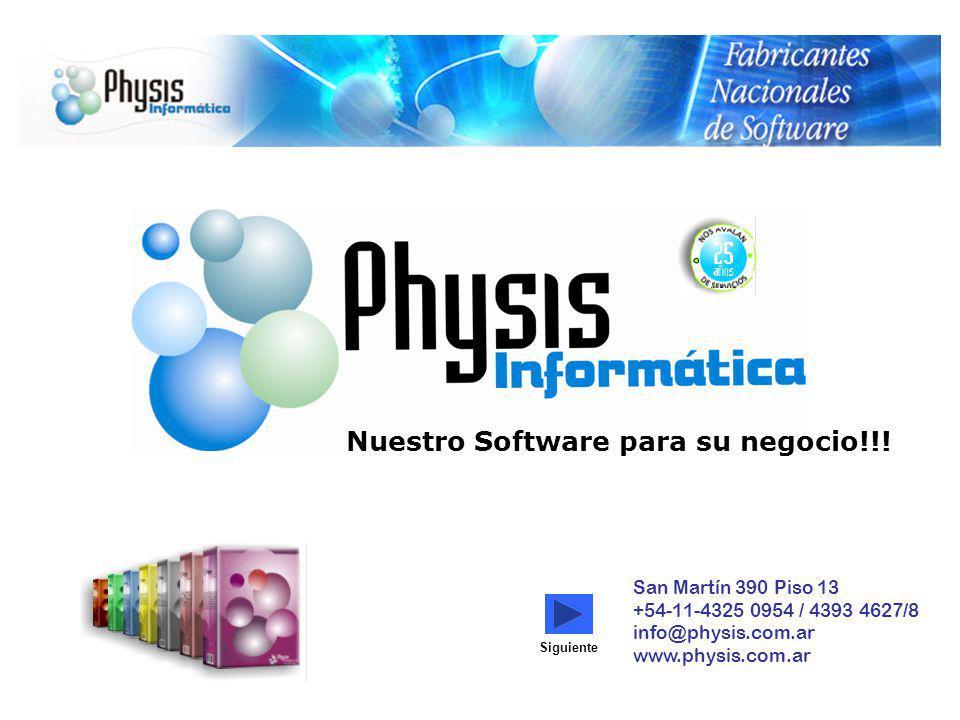 Nuestro Software para su negocio!!! Siguiente San Martín 390 Piso 13 +54-11-4325 0954 / 4393 4627/8 info@physis.com.ar www.physis.com.ar