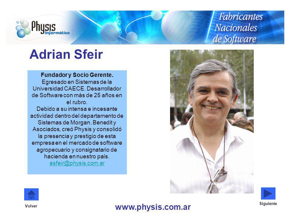 www.physis.com.ar Volver Adrian Sfeir Fundador y Socio Gerente. Egresado en Sistemas de la Universidad CAECE. Desarrollador de Software con más de 25