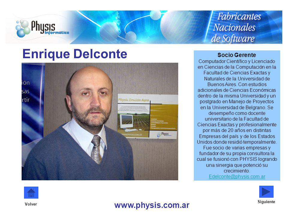 www.physis.com.ar Volver Enrique Delconte Socio Gerente Computador Científico y Licenciado en Ciencias de la Computación en la Facultad de Ciencias Exactas y Naturales de la Universidad de Buenos Aires.