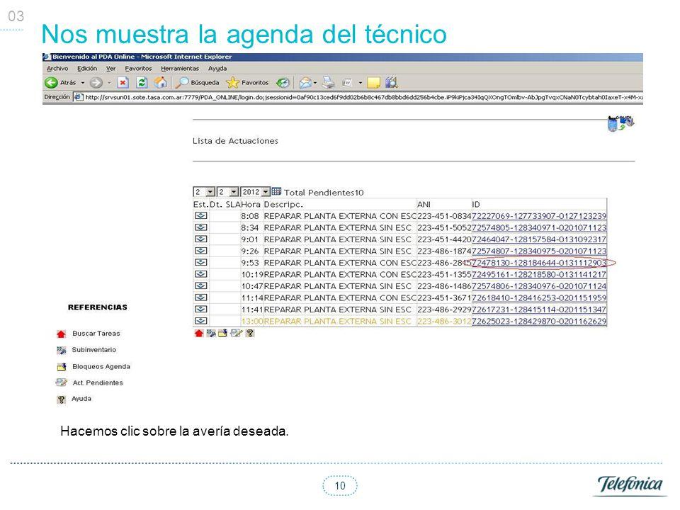 10 Nos muestra la agenda del técnico 03 Hacemos clic sobre la avería deseada.