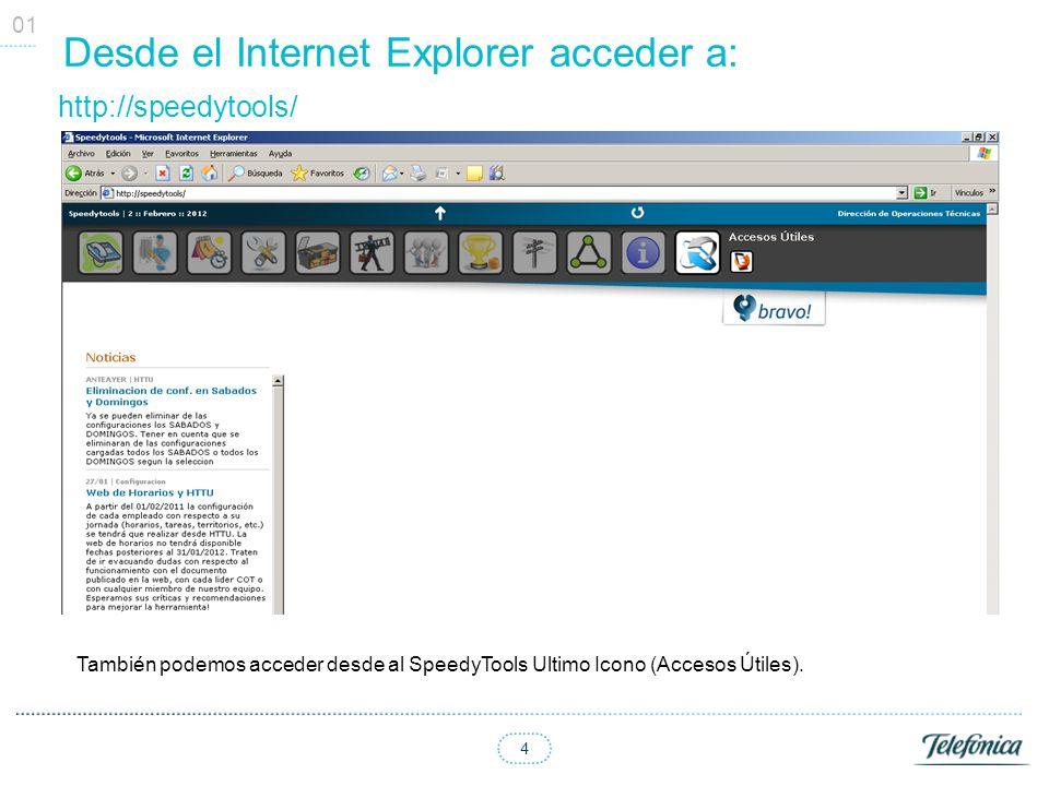 4 Desde el Internet Explorer acceder a: http://speedytools/ 01 También podemos acceder desde al SpeedyTools Ultimo Icono (Accesos Útiles).