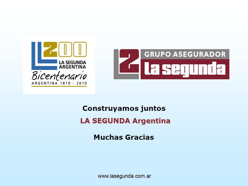 Construyamos juntos LA SEGUNDA Argentina LA SEGUNDA Argentina Muchas Gracias www.lasegunda.com.ar